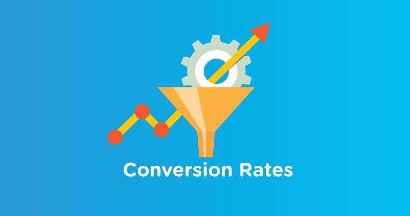 conversion rates are more prioritized