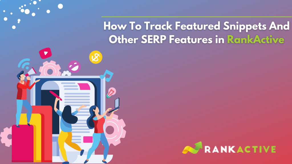 how to track serp features in rankactive