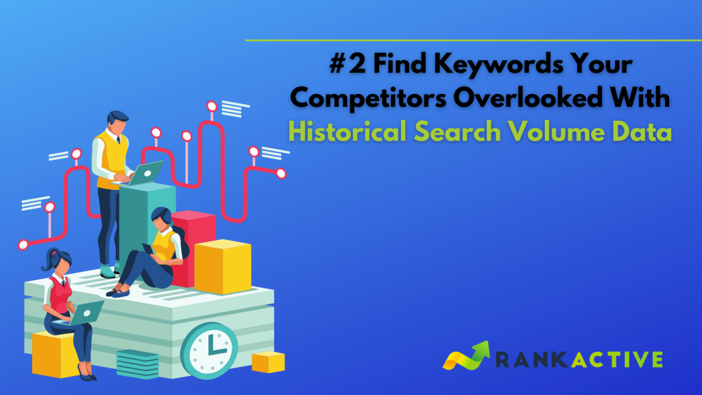 Finding keyword ideas with historical search volume data