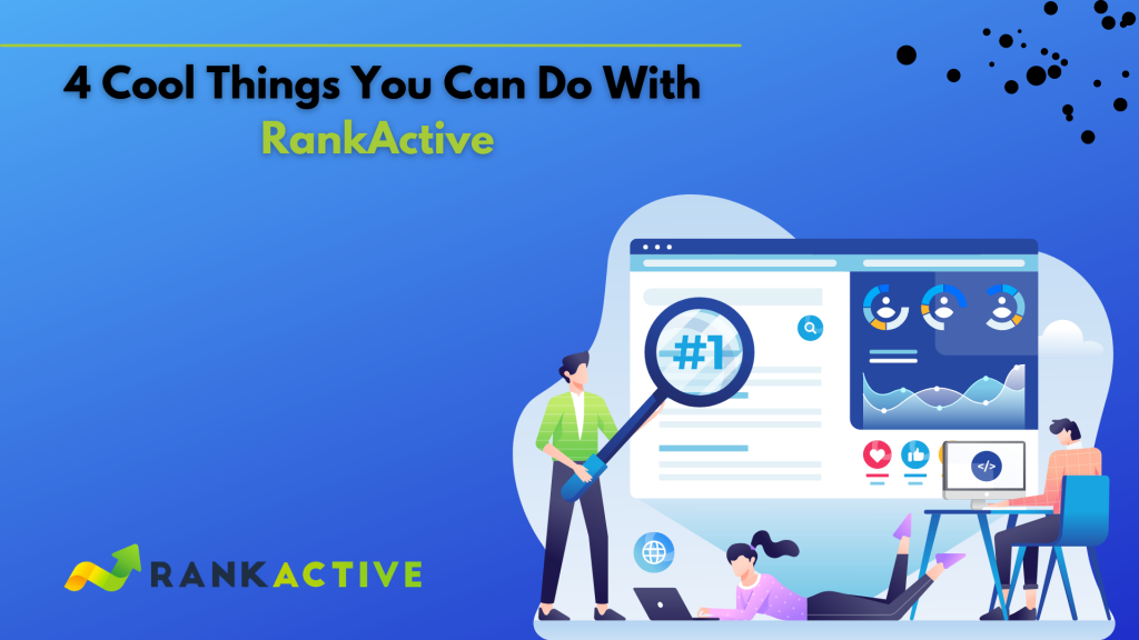 4 cool things you can do with rankactive